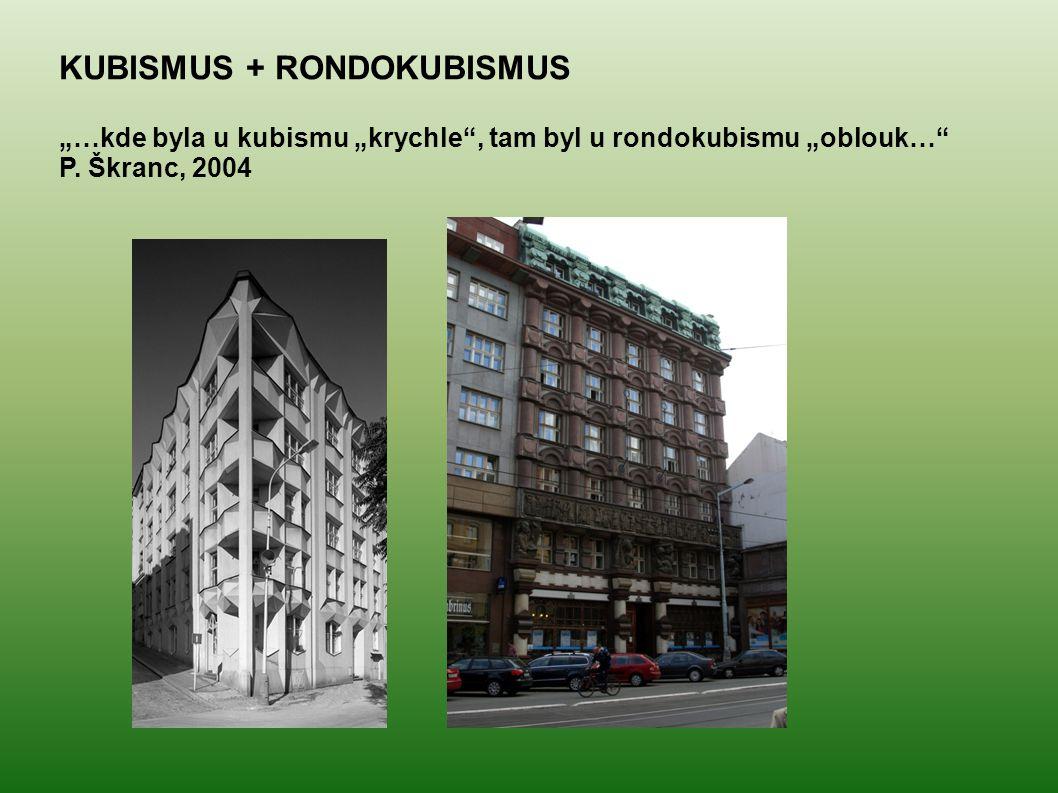 "KUBISMUS + RONDOKUBISMUS ""…kde byla u kubismu ""krychle"", tam byl u rondokubismu ""oblouk…"" P. Škranc, 2004"