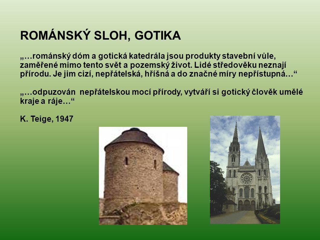 """ROMÁNSKÝ SLOH, GOTIKA """"…románský dóm a gotická katedrála jsou produkty stavební vůle, zaměřené mimo tento svět a pozemský život. Lidé středověku nezna"""