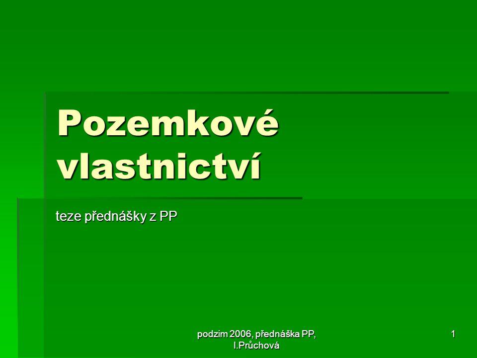 """podzim 2006, přednáška PP, I.Průchová 22 """"Druhy převodů  Zemědělské pozemky  § 5 zákona č."""