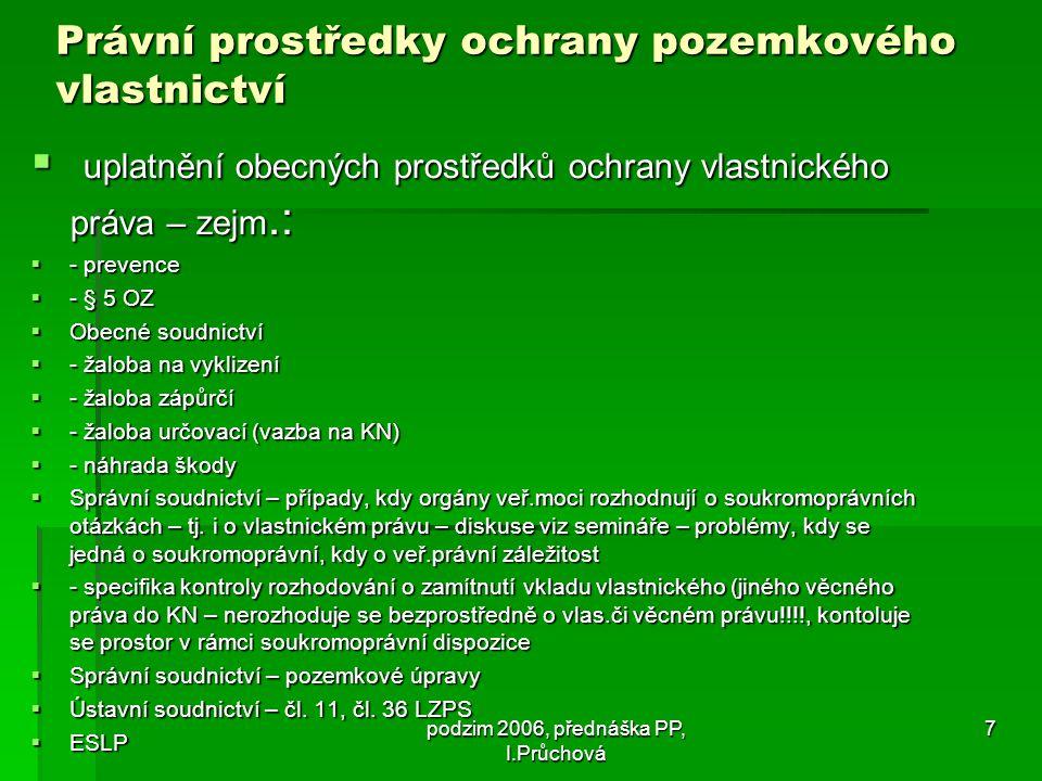 podzim 2006, přednáška PP, I.Průchová 18 Převody ze státního majetku – ZoMČR - § 17 a násl.