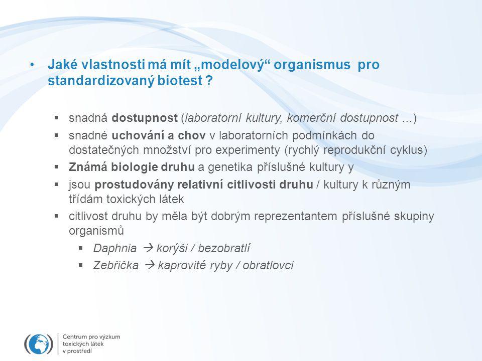 """Jaké vlastnosti má mít """"modelový organismus pro standardizovaný biotest ."""