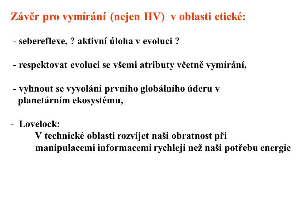 Závěr pro vymírání (nejen HV) v oblasti etické: - sebereflexe, .