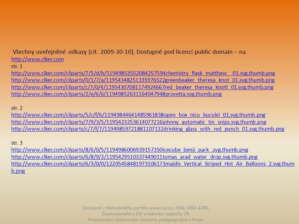 Všechny uveřejněné odkazy [cit. 2009-30-10]. Dostupné pod licencí public domain – na http://www.clker.com str. 1 http://www.clker.com/cliparts/7/5/d/b