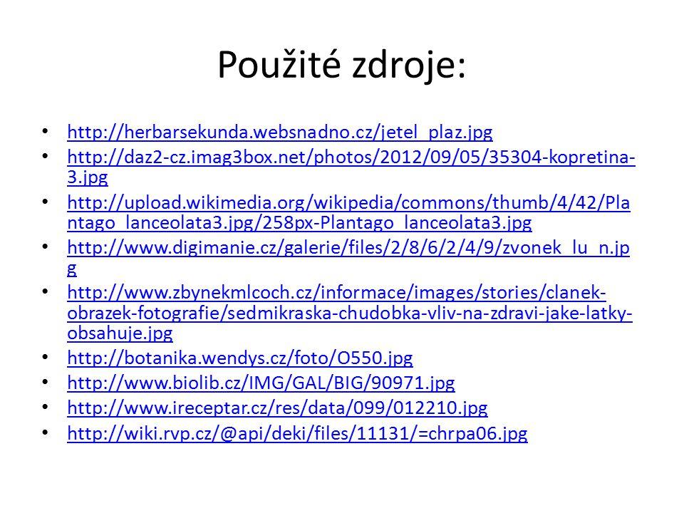 Použité zdroje: http://herbarsekunda.websnadno.cz/jetel_plaz.jpg http://daz2-cz.imag3box.net/photos/2012/09/05/35304-kopretina- 3.jpg http://daz2-cz.i