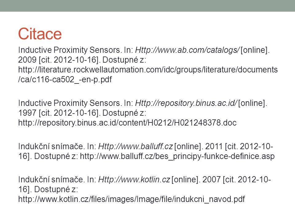 Citace Inductive Proximity Sensors. In: Http://www.ab.com/catalogs/ [online]. 2009 [cit. 2012-10-16]. Dostupné z: http://literature.rockwellautomation