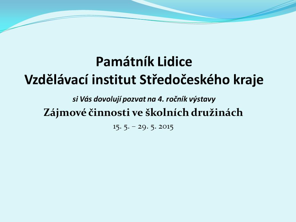 Zájmové činnosti ve školních družinách 15. 5. – 29. 5. 2015