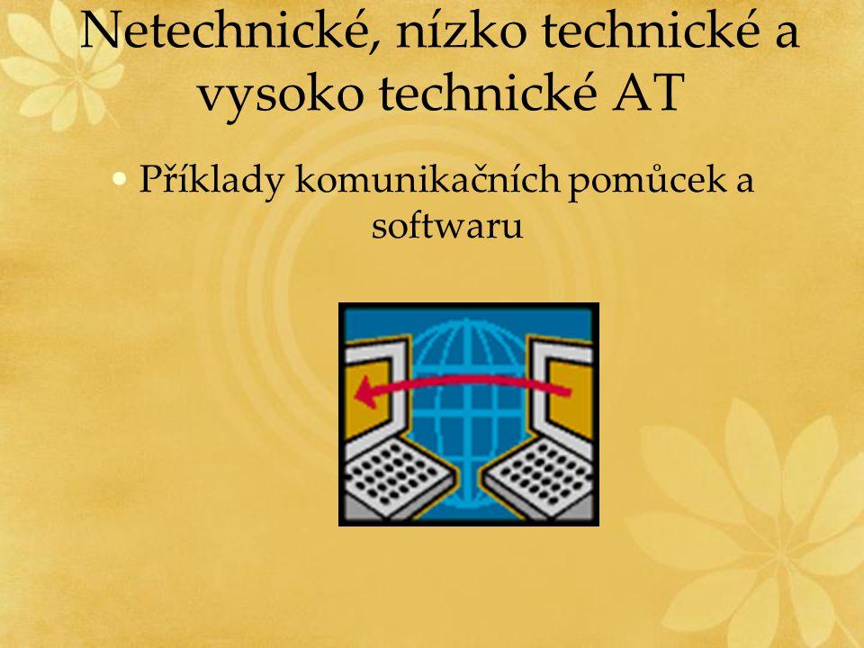 Netechnické, nízko technické a vysoko technické AT Příklady komunikačních pomůcek a softwaru