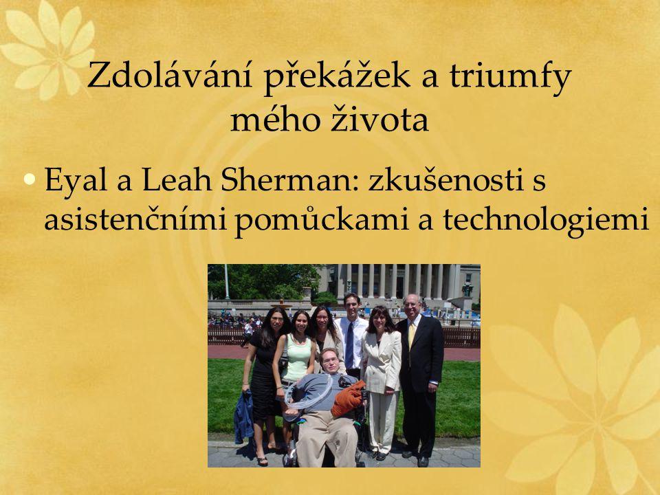 Zdolávání překážek a triumfy mého života Eyal a Leah Sherman: zkušenosti s asistenčními pomůckami a technologiemi