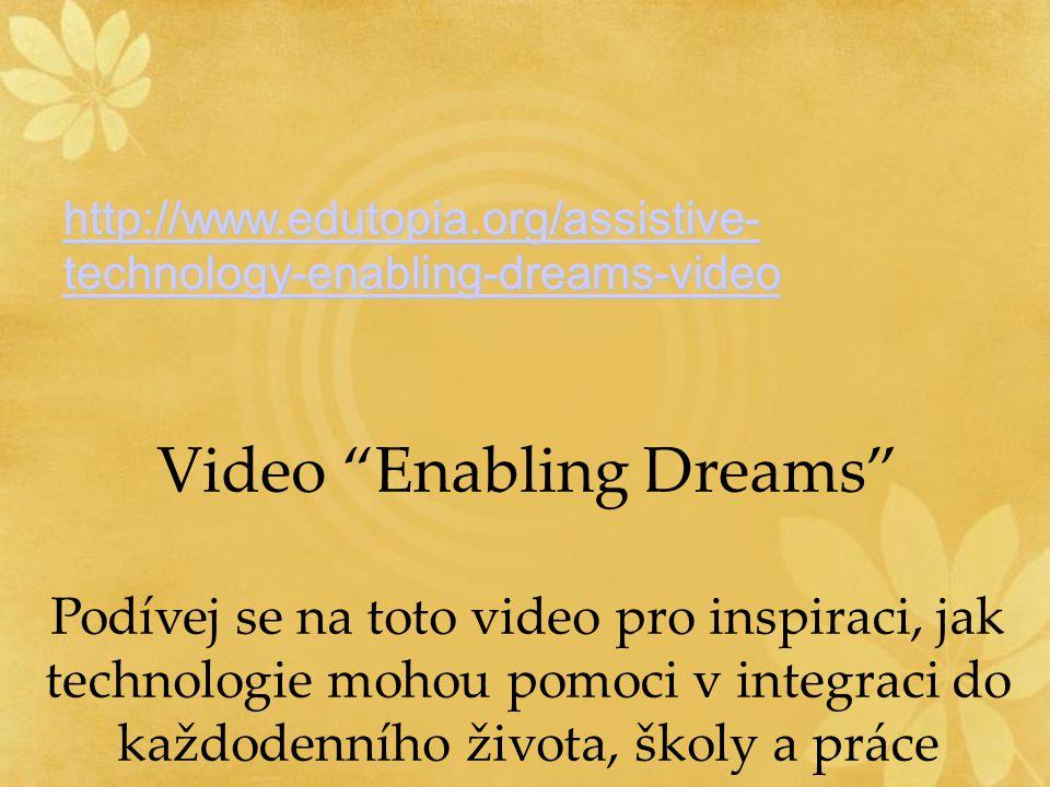 "http://www.edutopia.org/assistive- technology-enabling-dreams-video http://www.edutopia.org/assistive- technology-enabling-dreams-video Video ""Enablin"