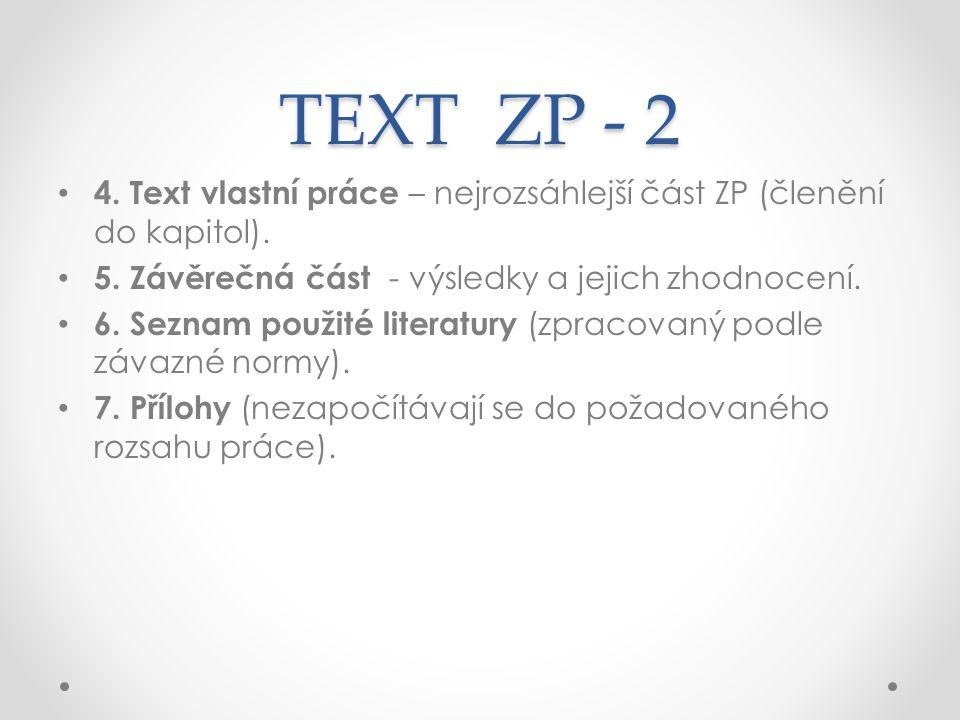 TEXT ZP - 2 4. Text vlastní práce – nejrozsáhlejší část ZP (členění do kapitol).