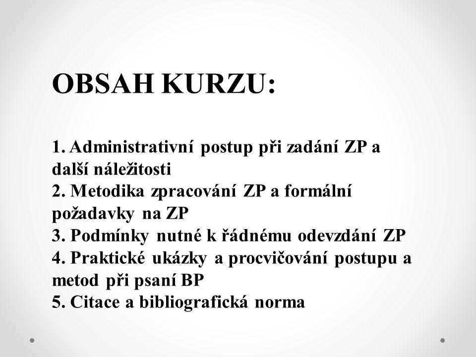 OBSAH KURZU: 1. Administrativní postup při zadání ZP a další náležitosti 2.