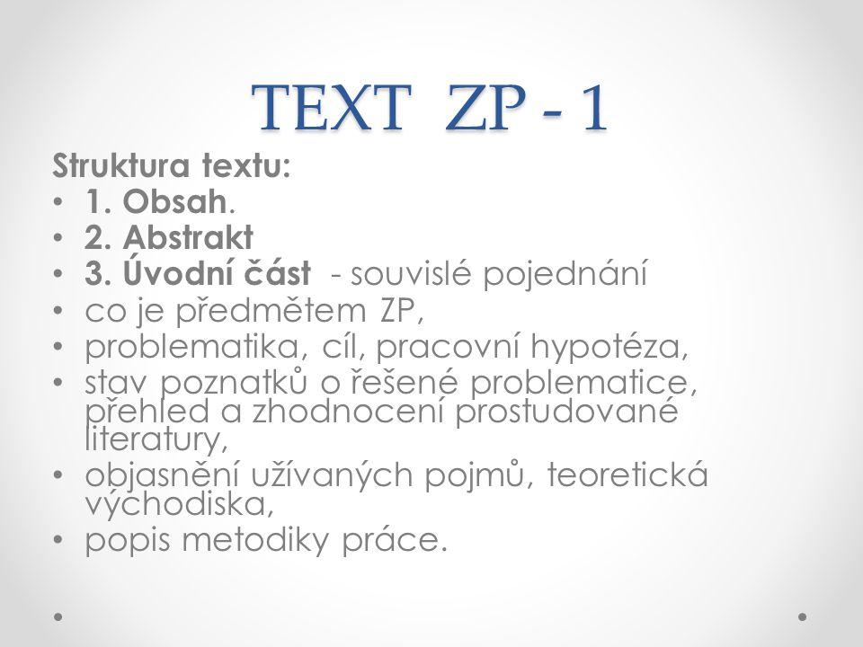 TEXT ZP - 1 Struktura textu: 1. Obsah. 2. Abstrakt 3.