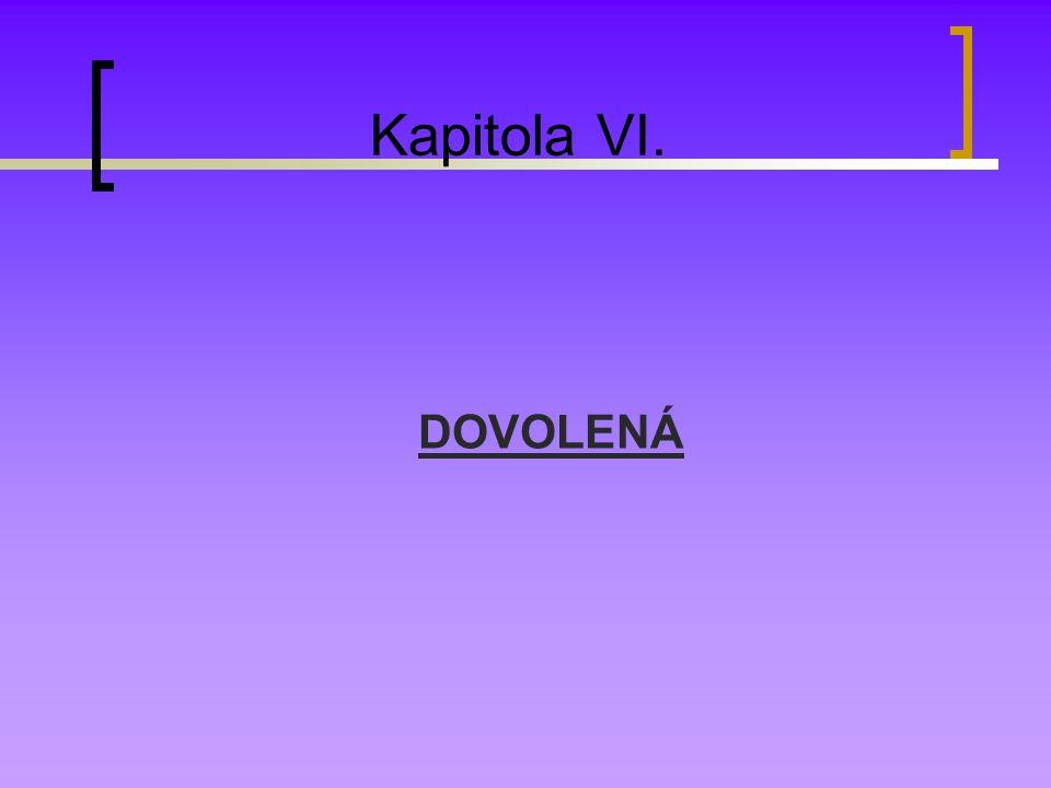 Kapitola VI. DOVOLENÁ
