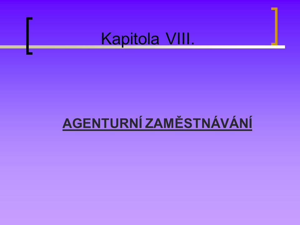 Kapitola VIII. AGENTURNÍ ZAMĚSTNÁVÁNÍ