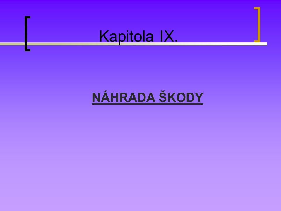 Kapitola IX. NÁHRADA ŠKODY