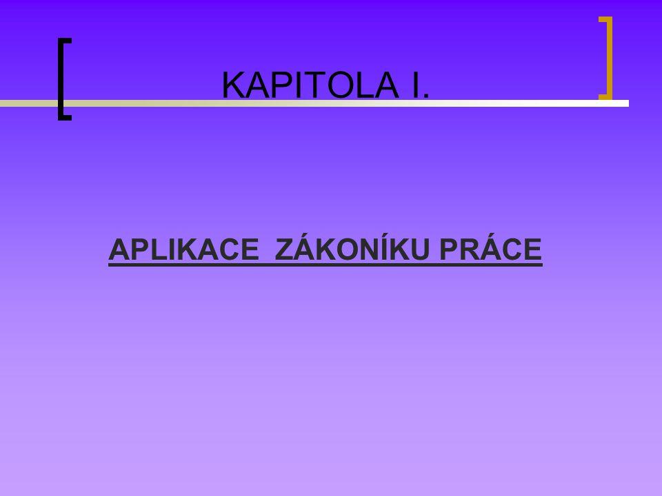 KAPITOLA I. APLIKACE ZÁKONÍKU PRÁCE