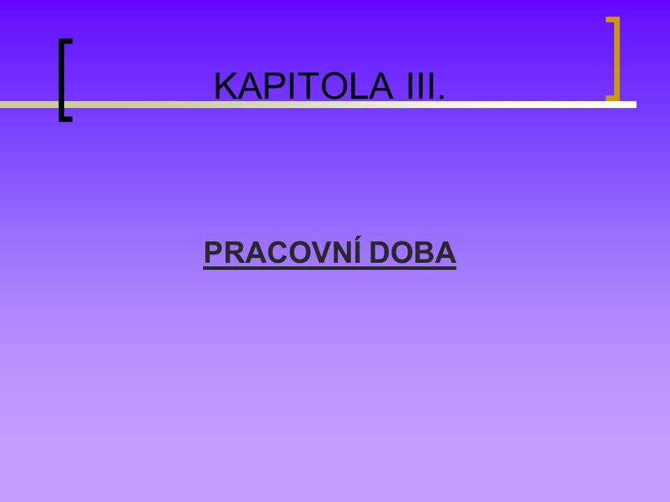 KAPITOLA III. PRACOVNÍ DOBA