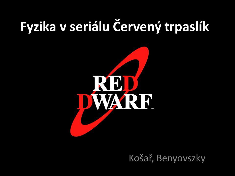 Fyzika v seriálu Červený trpaslík Košař, Benyovszky