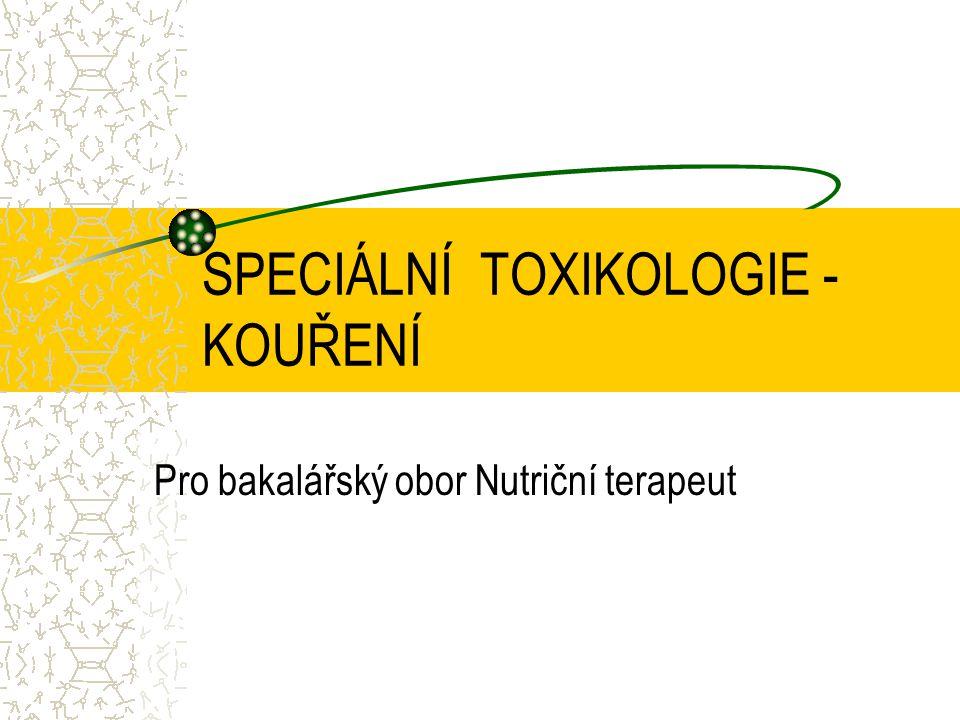 SPECIÁLNÍ TOXIKOLOGIE - KOUŘENÍ Pro bakalářský obor Nutriční terapeut