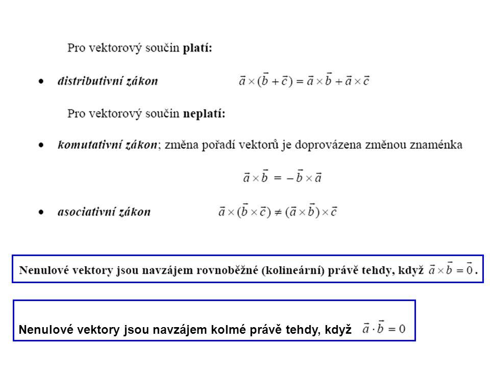 Nenulové vektory jsou navzájem kolmé právě tehdy, když