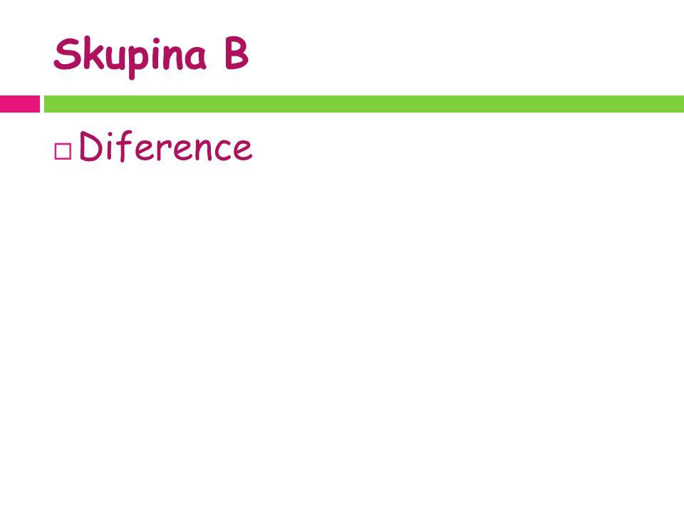 Skupina B  Diference