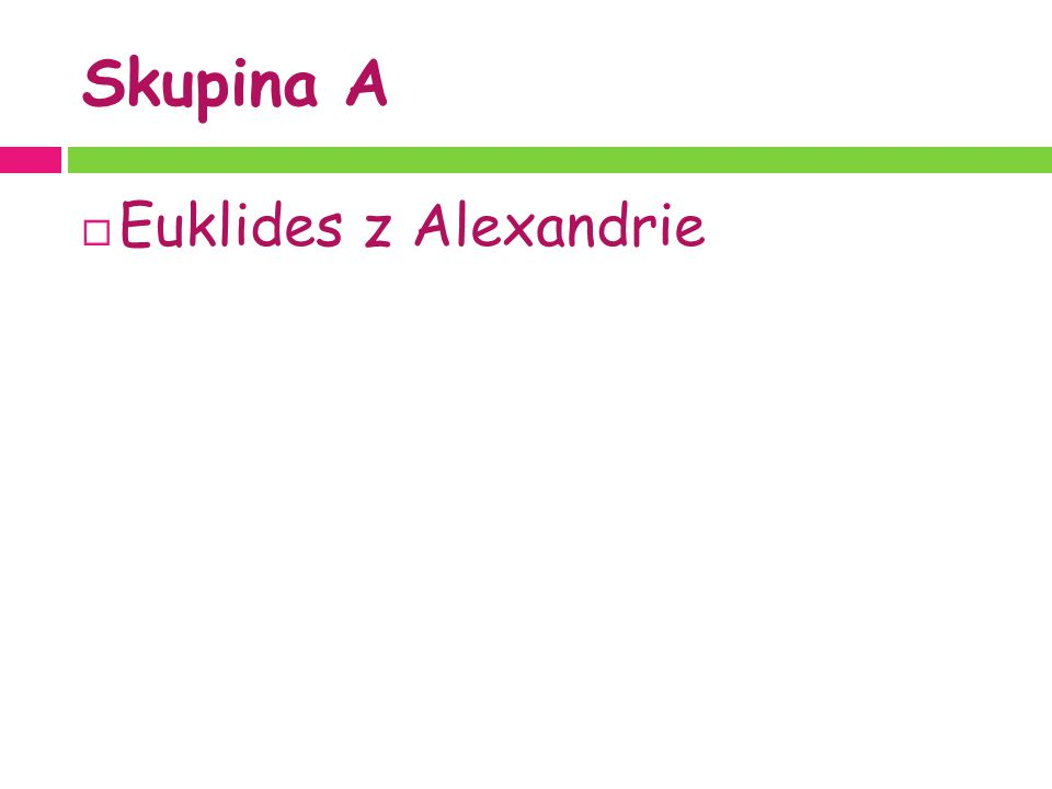 Skupina A  Euklides z Alexandrie