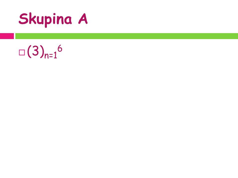 Skupina A  (3) n=1 6