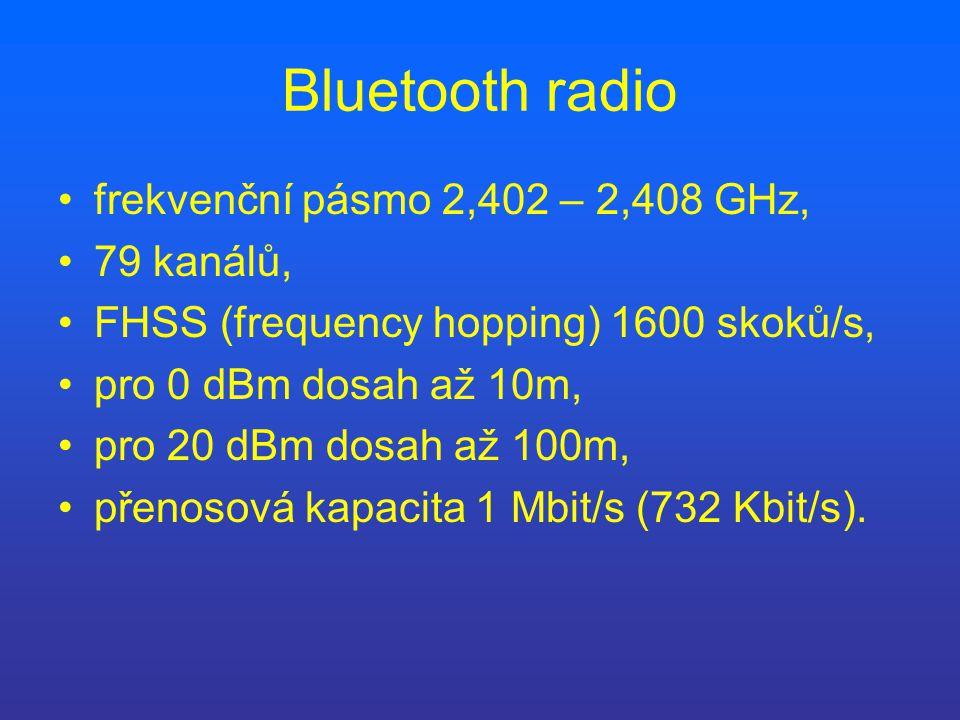 Bluetooth radio frekvenční pásmo 2,402 – 2,408 GHz, 79 kanálů, FHSS (frequency hopping) 1600 skoků/s, pro 0 dBm dosah až 10m, pro 20 dBm dosah až 100m, přenosová kapacita 1 Mbit/s (732 Kbit/s).