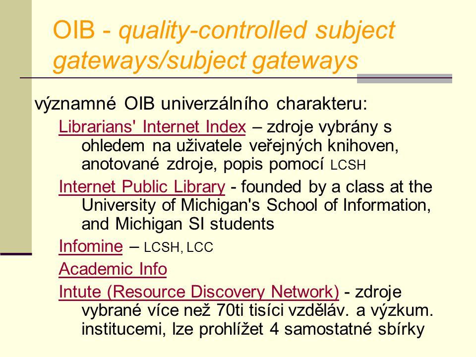 OIB - quality-controlled subject gateways/subject gateways významné OIB univerzálního charakteru: Librarians' Internet IndexLibrarians' Internet Index
