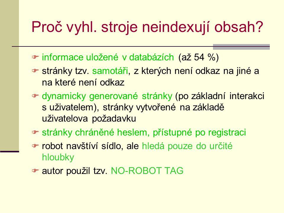 Pravý neviditelný web  materiál generovaný z databází, např.