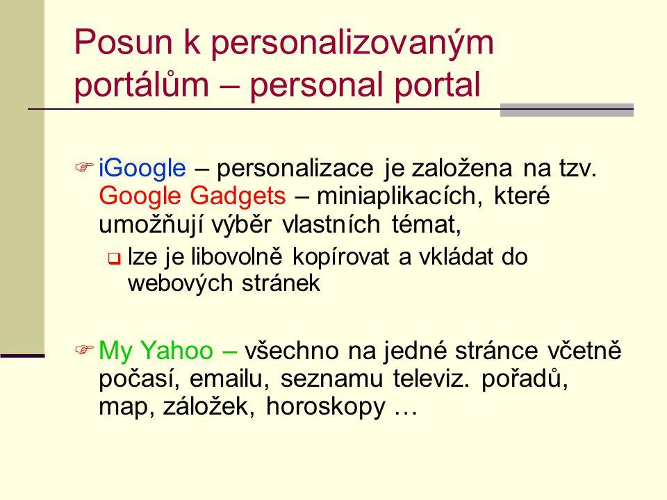 Posun k personalizovaným portálům – personal portal  iGoogle – personalizace je založena na tzv. Google Gadgets – miniaplikacích, které umožňují výbě