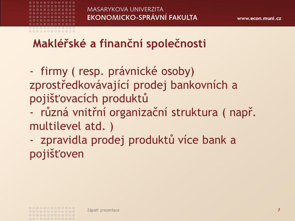 www.econ.muni.cz Makléřské a finanční společnosti - firmy ( resp.
