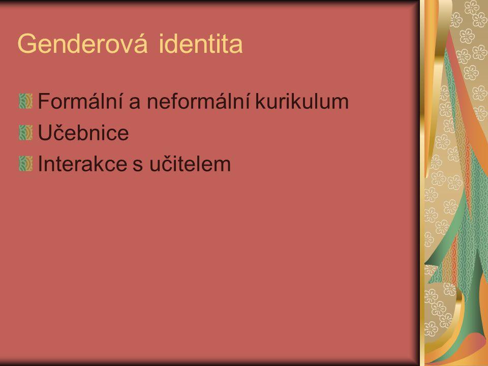 Genderová identita Formální a neformální kurikulum Učebnice Interakce s učitelem
