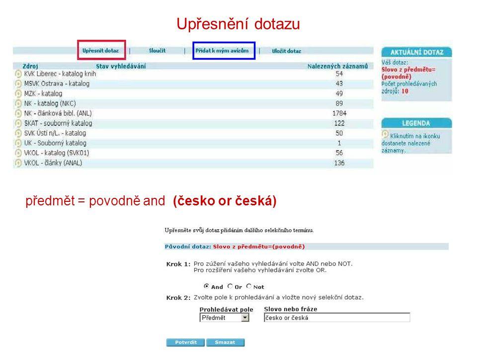 Upřesnění dotazu předmět = povodně and (česko or česká)