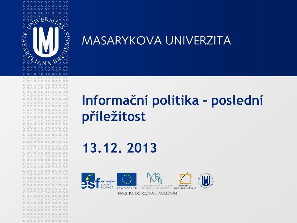 Informační politika – poslední příležitost 13.12. 2013