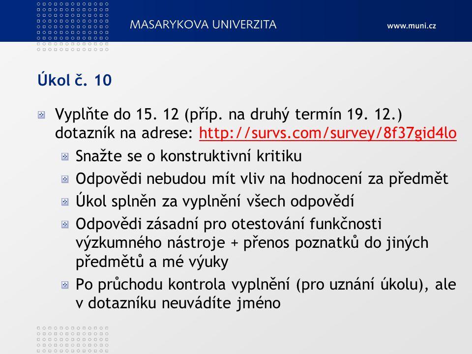 Úkol č. 10 Vyplňte do 15. 12 (příp. na druhý termín 19.