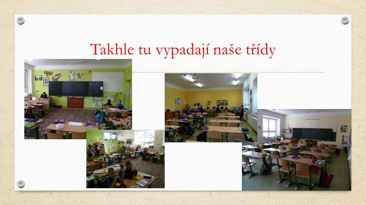 Takhle tu vypadají naše třídy