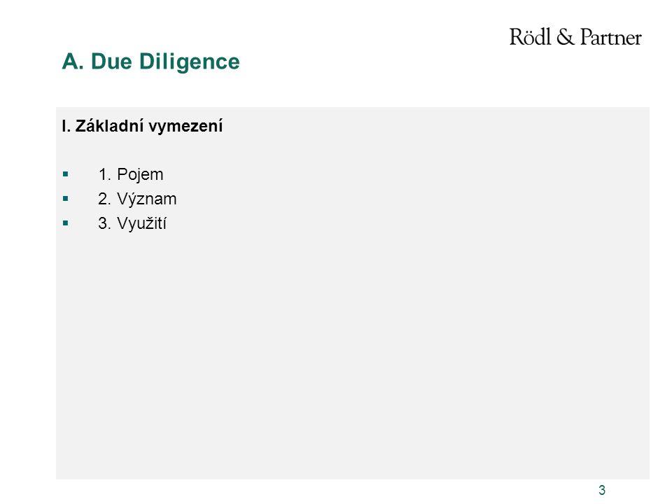 3 A. Due Diligence I. Základní vymezení  1. Pojem  2. Význam  3. Využití