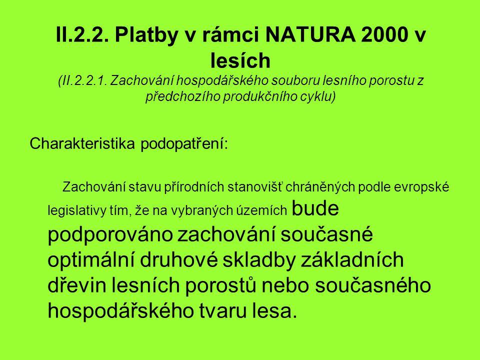 II.2.2. Platby v rámci NATURA 2000 v lesích (II.2.2.1. Zachování hospodářského souboru lesního porostu z předchozího produkčního cyklu) Charakteristik