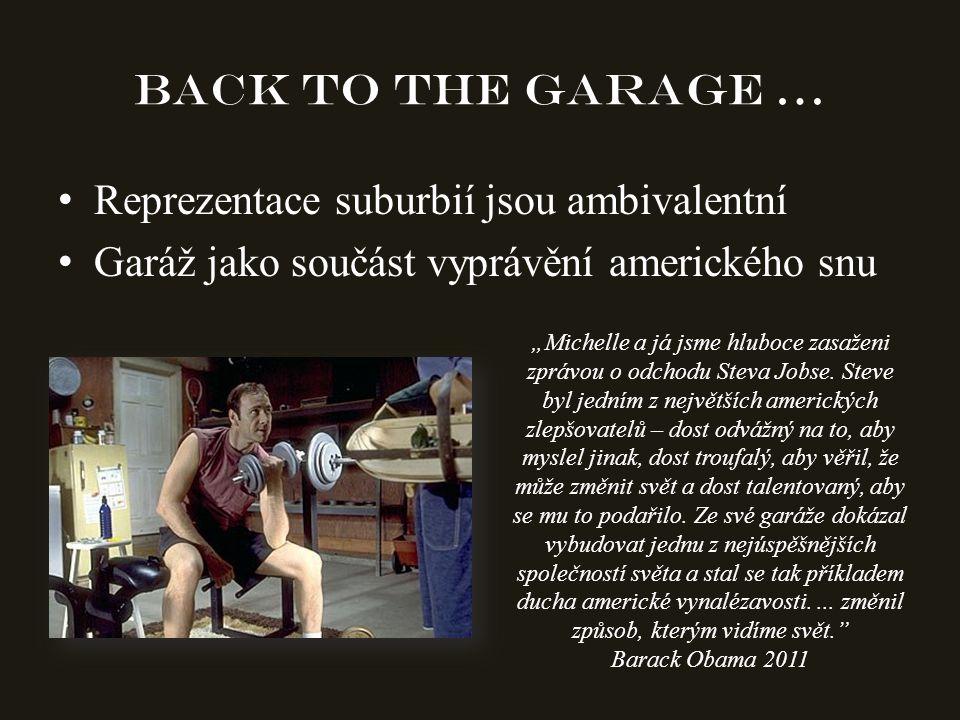 """Back to the garage … Reprezentace suburbií jsou ambivalentní Garáž jako součást vyprávění amerického snu """"Michelle a já jsme hluboce zasaženi zprávou o odchodu Steva Jobse."""