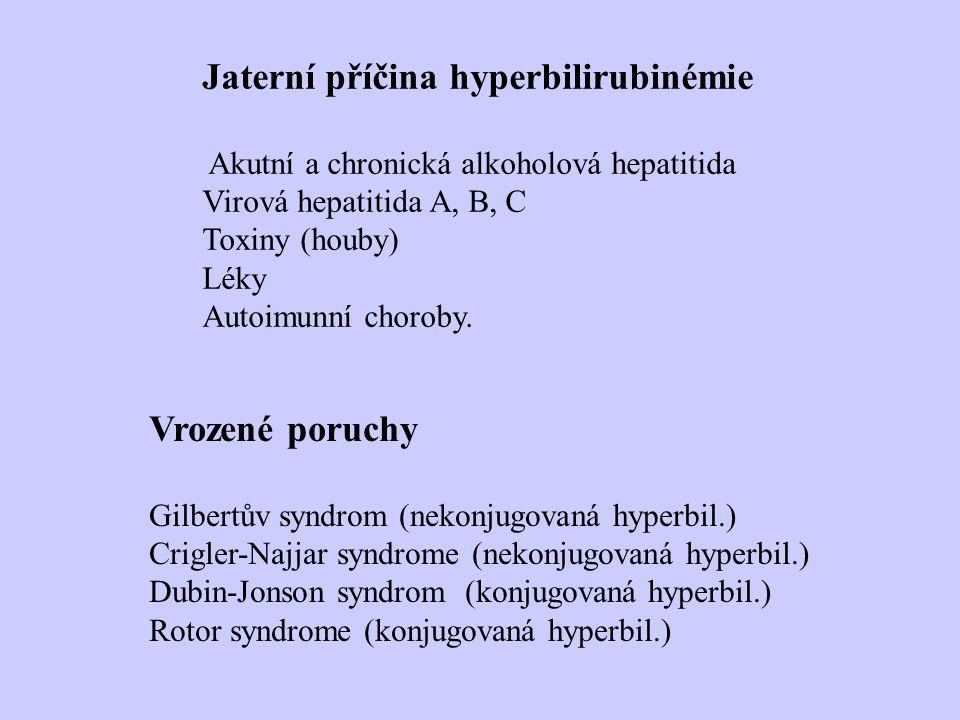 Jaterní příčina hyperbilirubinémie Akutní a chronická alkoholová hepatitida Virová hepatitida A, B, C Toxiny (houby) Léky Autoimunní choroby.