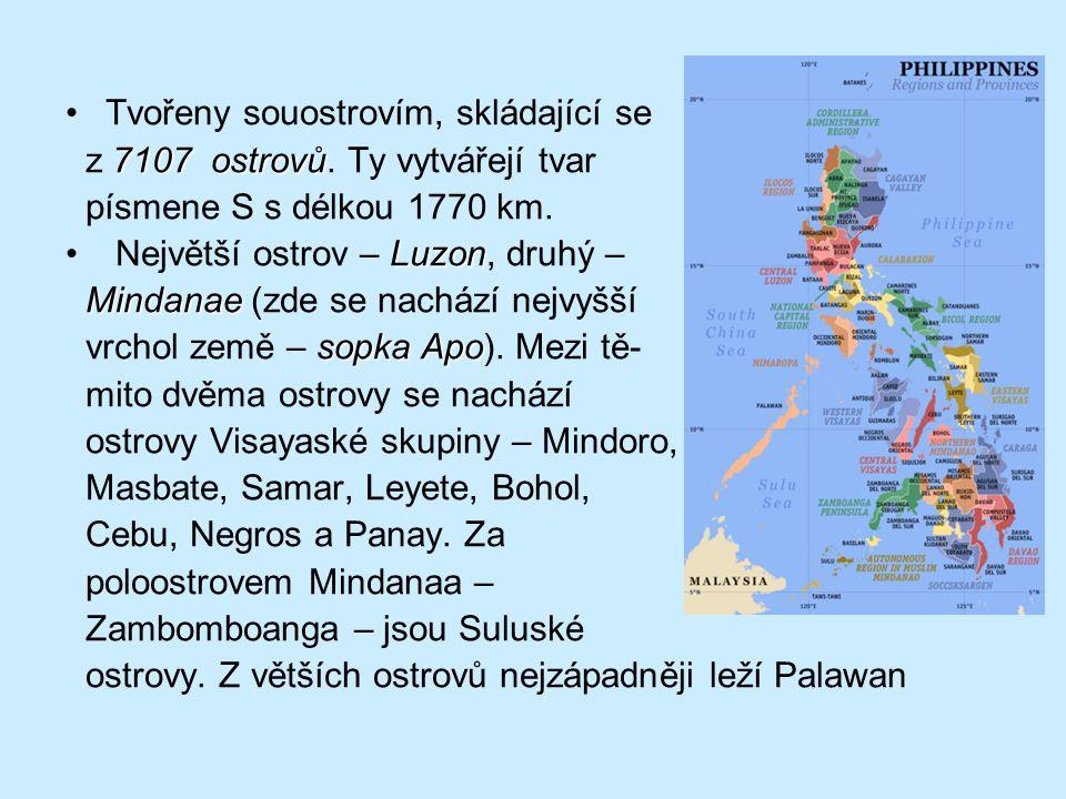 Tvořeny souostrovím, skládající se 7107 ostrovů z 7107 ostrovů. Ty vytvářejí tvar písmene S s délkou 1770 km. Luzon Největší ostrov – Luzon, druhý – M
