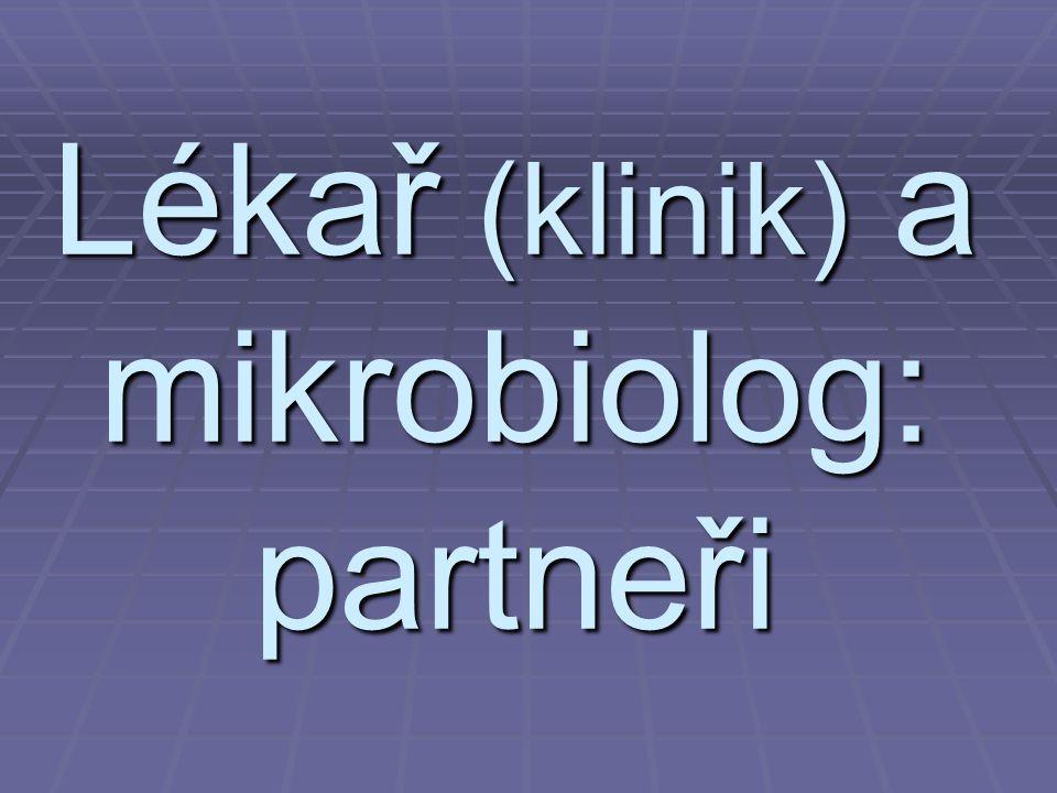 Lékař (klinik) a mikrobiolog: partneři