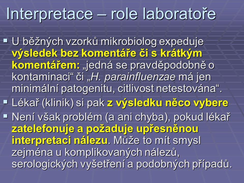"""Interpretace – role laboratoře  U běžných vzorků mikrobiolog expeduje výsledek bez komentáře či s krátkým komentářem: """"jedná se pravděpodobně o konta"""