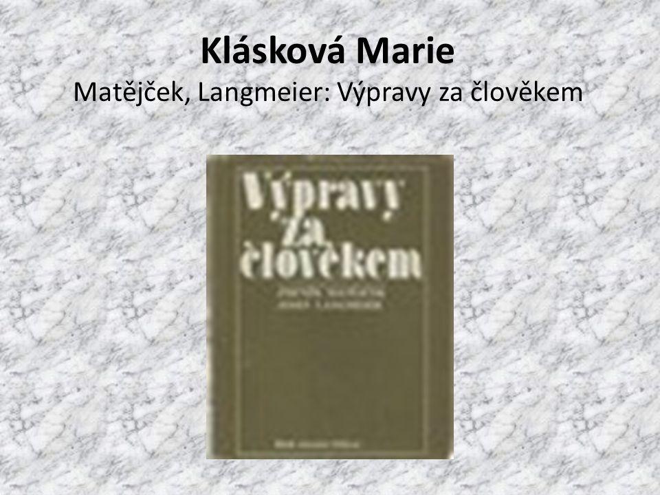Klásková Marie Matějček, Langmeier: Výpravy za člověkem