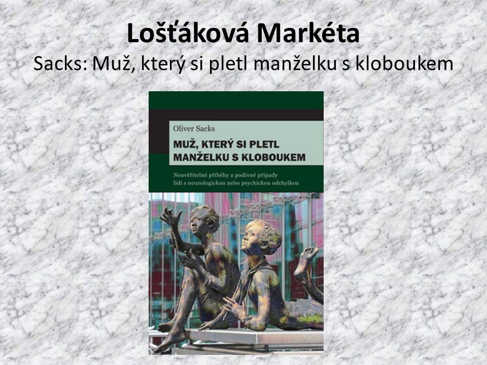 Lošťáková Markéta Sacks: Muž, který si pletl manželku s kloboukem