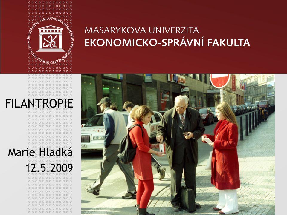 1 FILANTROPIE Marie Hladká 12.5.2009