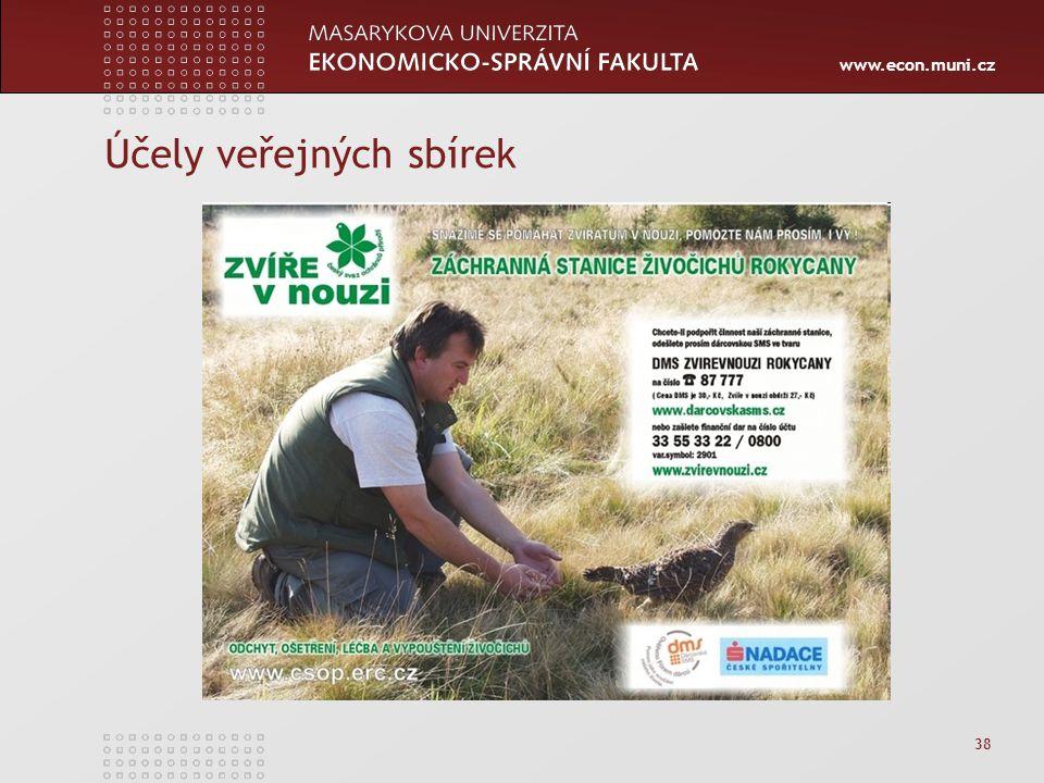 www.econ.muni.cz 38 Účely veřejných sbírek