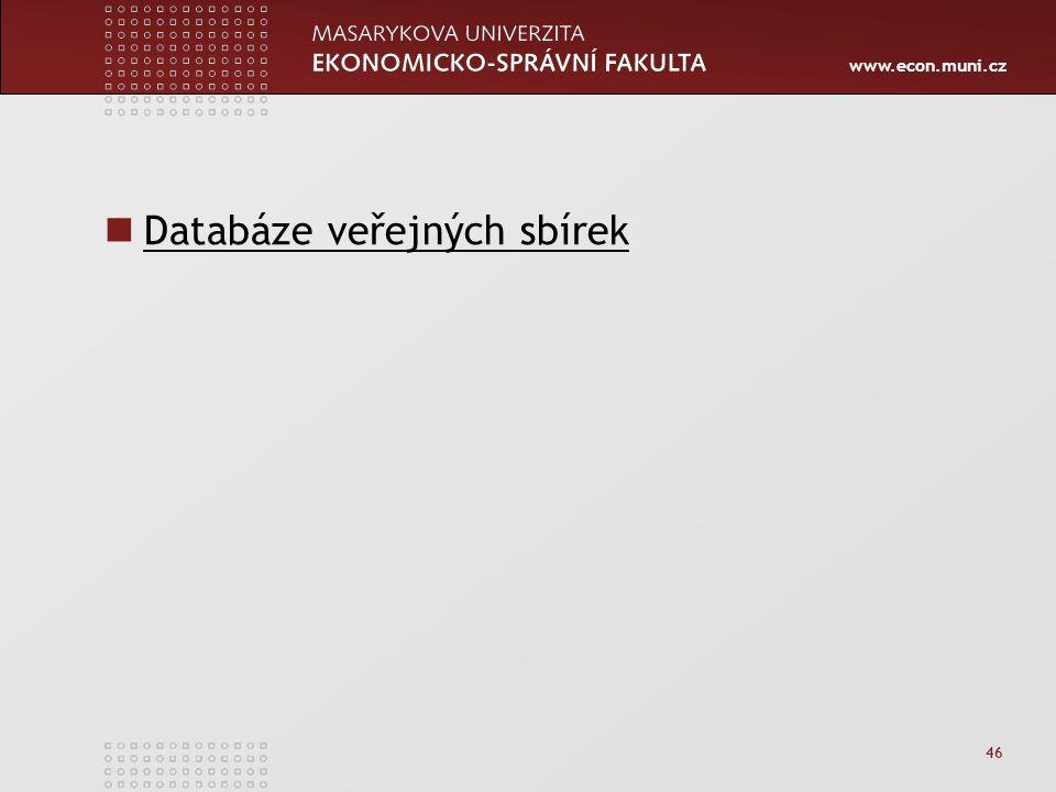 www.econ.muni.cz Databáze veřejných sbírek 46