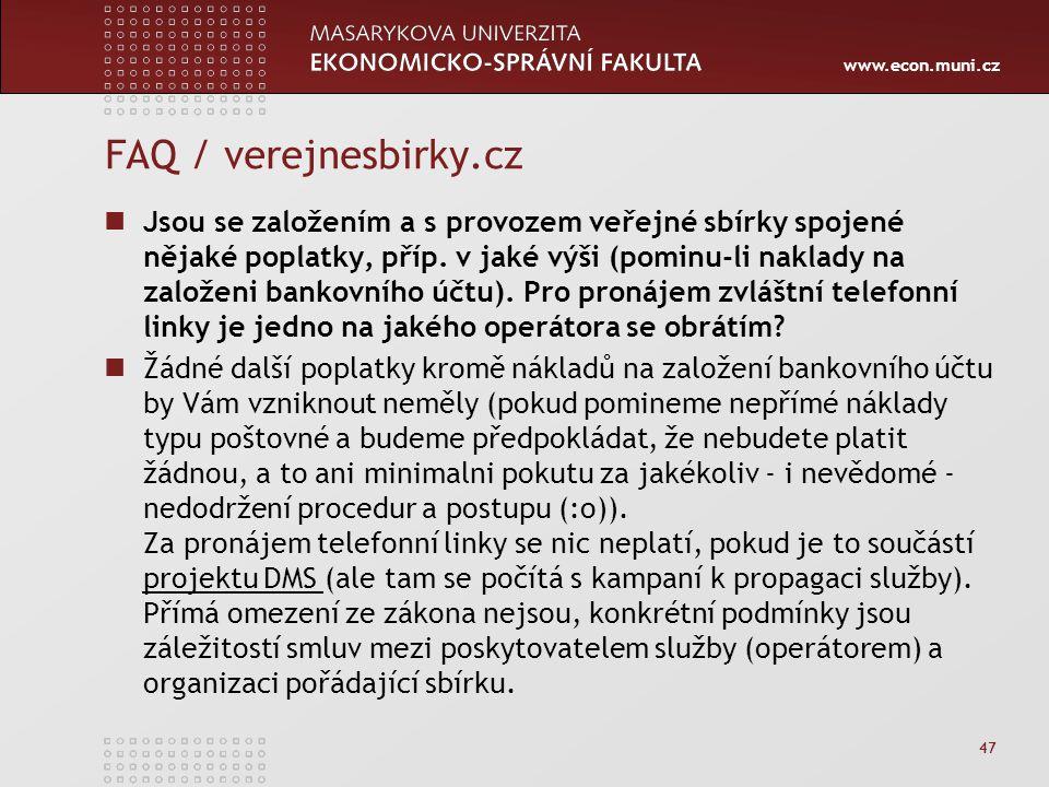 www.econ.muni.cz FAQ / verejnesbirky.cz Jsou se založením a s provozem veřejné sbírky spojené nějaké poplatky, příp.